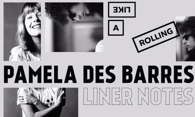 """Liner Notes: Pamela Des Barres on """"Like a Rolling Stone"""""""