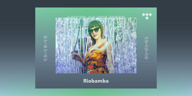 TIDAL Rising Artist of the Week: Riobamba